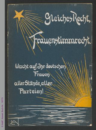 Gleiches Recht, Frauenstimmrecht : Wacht auf Ihr deutschen Frauen aller Stände, aller Parteien!
