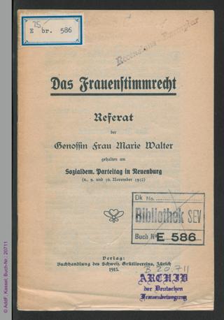 Das Frauenstimmrecht : Referat gehalten am Sozialdem. Parteitag in Neuenburg (8., 9. und 10. November 1912)