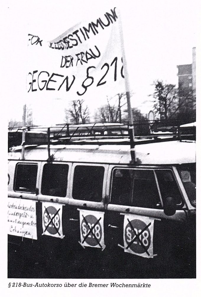 Für die Selbstbestimmung der Frau - Gegen § 218 : Paragraph Zweihundertachtzehn [§218-] Bus-Autokorso über die Bremer Wochenmärkte