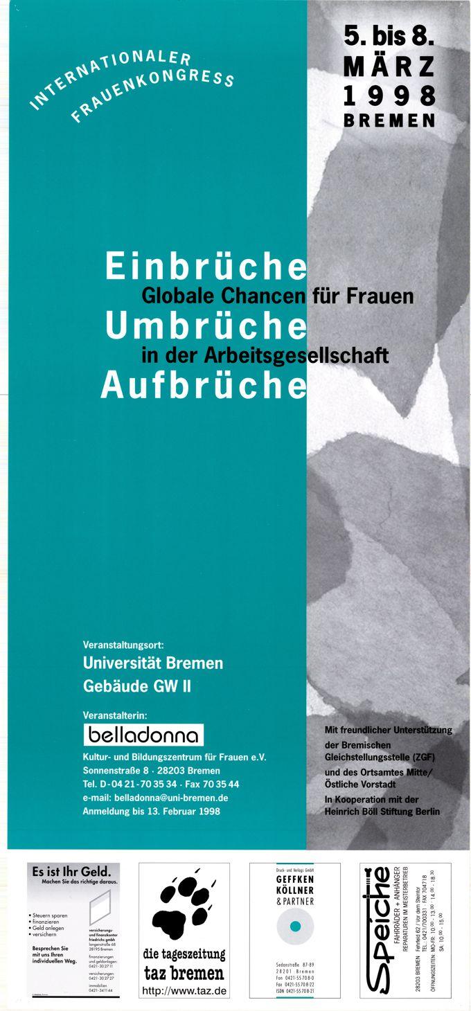 Internationaler Frauenkongress 5. bis 8. März 1998 Bremen : Einbrüche - Umbrüche - Aufbrüche. Globale Chancen für Frauen in der Arbeitsgesellschaft