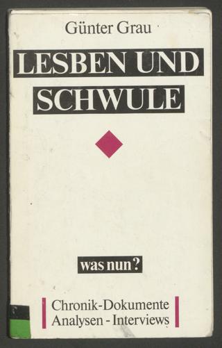 Lesben und Schwule - was nun? : Frühjahr 1989 bis Frühjahr 1990 ; Chronik. Dokumente. Analysen. Interviews