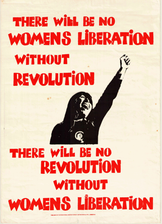 There will be no womens liberation without revolution There will be no revolution without womens liberation