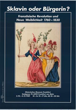 Sklavin oder Bürgerin? Französische Revolution und Neue Weiblichkeit 1760-1830