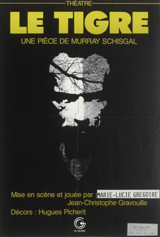 Le tigre - un piece de Murray Schisgal inszeniert und gespielt von Marie-Lucie Gregoire