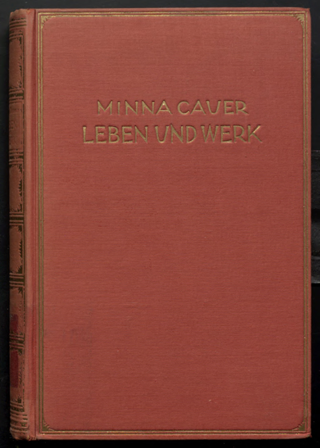 Minna Cauer : Leben und Werk ; dargestellt an Hand ihrer Tagebücher und nachgelassenen Schriften