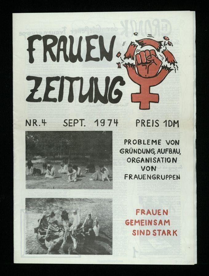 Frauenzeitung : Frauen gemeinsam sind stark ; Probleme bei Gründung, Aufbau, Organisation von Frauengruppen (1974)4 / Seite 1