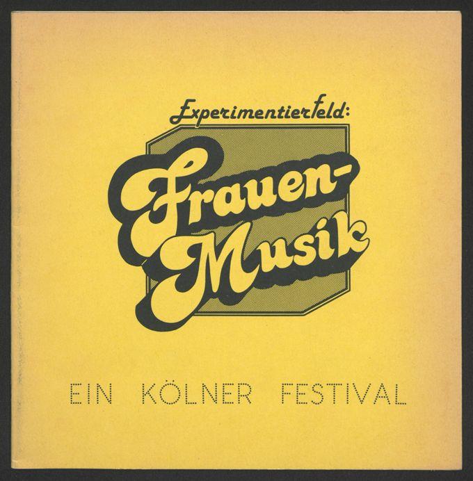 Programmheft: Experimentierfeld: Frauen-Musik. Ein Kölner Festival, 7-9.12. 1984 / Seite 1