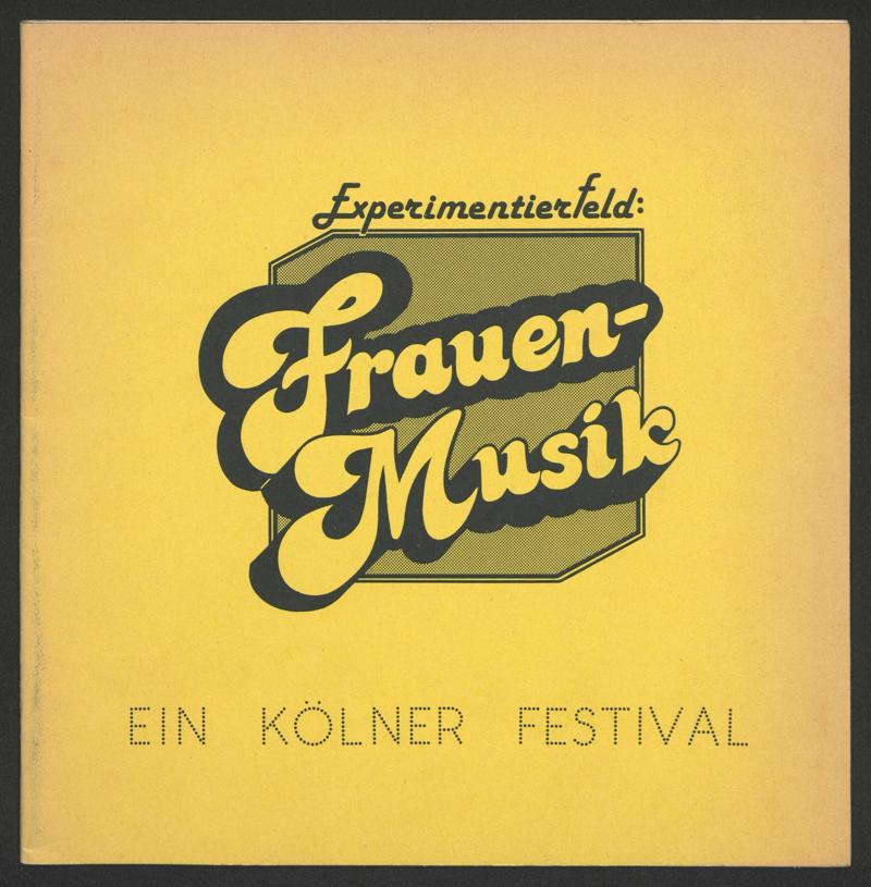 Programmheft: Experimentierfeld: Frauen-Musik. Ein Kölner Festival, 7-9.12. 1984