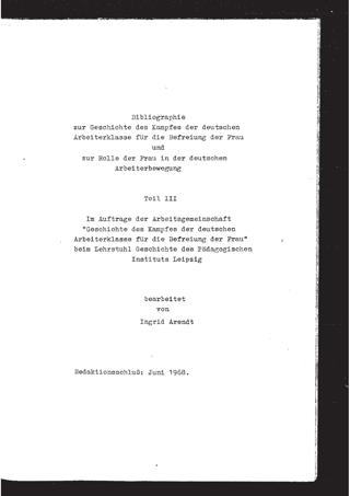 Bibliographie zur Geschichte des Kampfes der deutschen Arbeiterklasse für die Befreiung der Frau und zur Rolle der Frau in der deutschen Arbeitsbewegung - Teil III