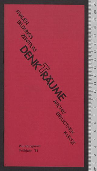 Frauenbildungszentrum DENKtRÄUME : Archiv - Bibliothek - Kurse; Kursprogramm Frühjahr '84
