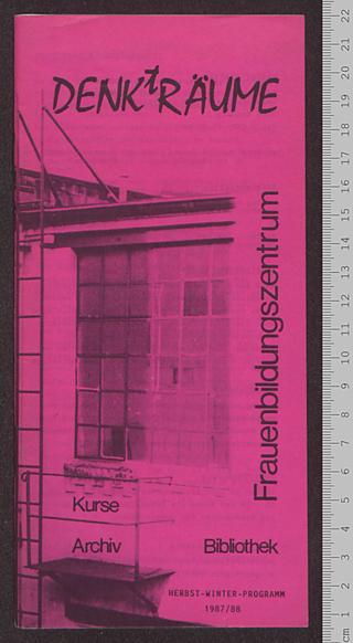 Frauenbildungszentrum DENKtRÄUME : Kurse - Archiv - Bibliothek; Herbst-Winter-Programm 1987/88