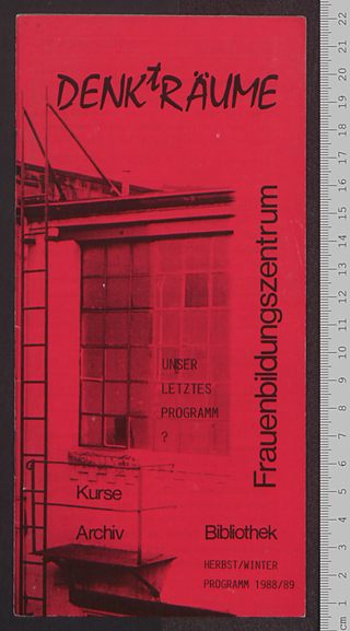 Frauenbildungszentrum DENKtRÄUME : Kurse - Archiv - Bibliothek; Unser letztes Programm? Herbst/Winter 1988/89