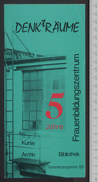 Frauenbildungszentrum DENKtRÄUME : 5 Jahre: Kurse - Archiv - Bibliothek; Sommerprogramm '88