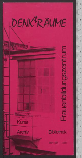 Frauenbildungszentrum DENKtRÄUME : Kurse - Archiv - Bibliothek; Winter 1990