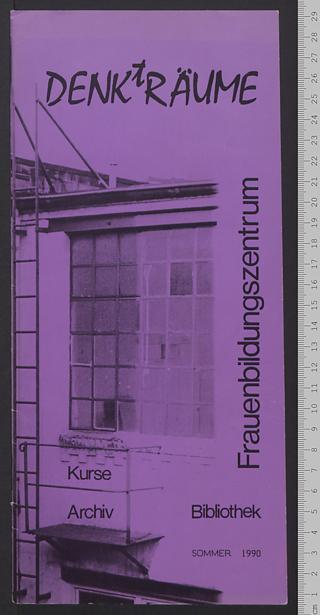 Frauenbildungszentrum DENKtRÄUME : Kurse - Archiv - Bibliothek; Sommer 1990