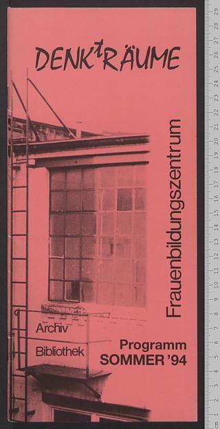 Frauenbildungszentrum DENKtRÄUME : Archiv - Bibliothek; Programm Sommer '94