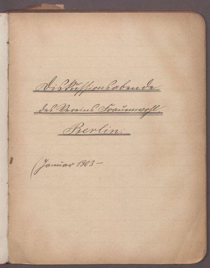 """Diskussionsabende des Vereins """"Frauenwohl"""" Berlin, 20. Januar 1903 - 30. März 1911 / Seite 4"""