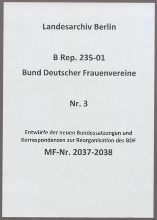 Entwürfe der neuen Bundessatzungen und Korrespondenzen zur Reorganisation des BDF
