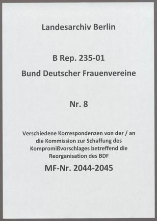Verschiedene Korrespondenzen von der / an die Kommission zur Schaffung des Kompromißvorschlages betreffend die Reorganisation des BDF