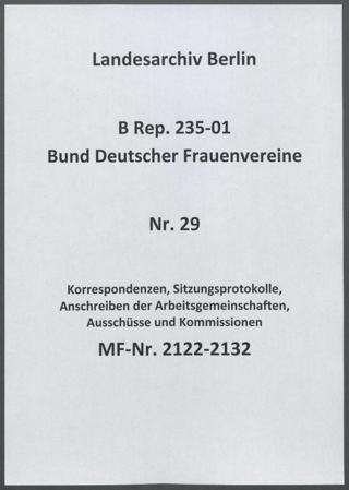 Korrespondenzen, Sitzungsprotokolle, Anschreiben der Arbeitsgemeinschaften, Ausschüsse und Kommissionen