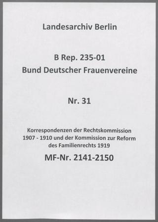 Korrespondenzen der Rechtskommission 1907 - 1910 und der Kommission zur Reform des Familienrechts 1919