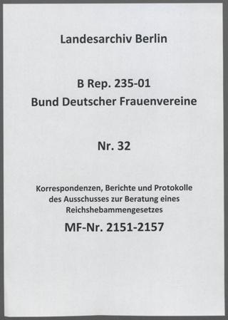 Korrespondenzen, Berichte und Protokolle des Ausschusses zur Beratung eines Reichshebammengesetzes
