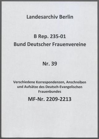 Verschiedene Korrespondenzen, Anschreiben und Aufsätze des Deutsch-Evangelischen Frauenbundes