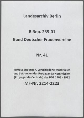 Korrespondenzen, verschiedene Materialien und Satzungen der Propaganda-Kommission (Propaganda-Centrale) des BDF 1905 - 1912