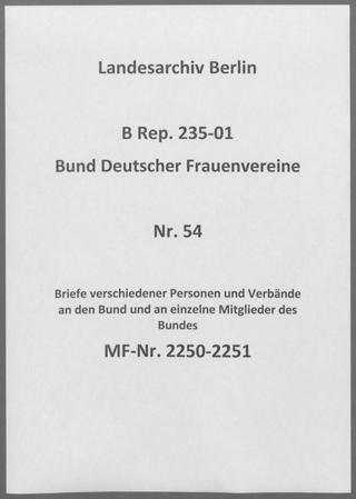 Briefe verschiedener Personen und Verbände an den Bund und an einzelne Mitglieder des Bundes