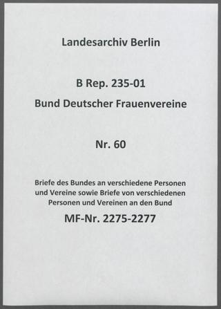 Briefe des Bundes an verschiedene Personen und Vereine sowie Briefe von verschiedenen Personen und Vereinen an den Bund