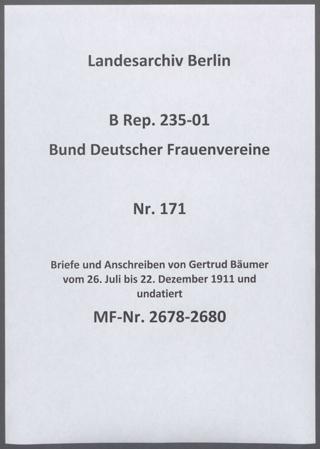 Briefe und Anschreiben von Gertrud Bäumer vom 26. Juli bis 22. Dezember 1911 und undatiert