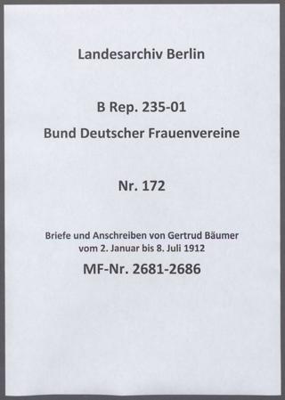 Briefe und Anschreiben von Gertrud Bäumer vom 2. Januar bis 8. Juli 1912