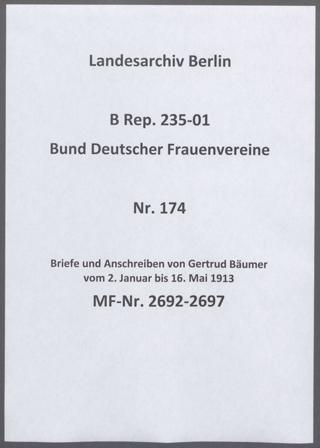 Briefe und Anschreiben von Gertrud Bäumer vom 2. Januar bis 16. Mai 1913