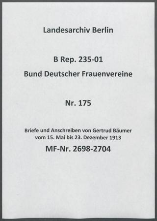 Briefe und Anschreiben von Gertrud Bäumer vom 15. Mai bis 23. Dezember 1913