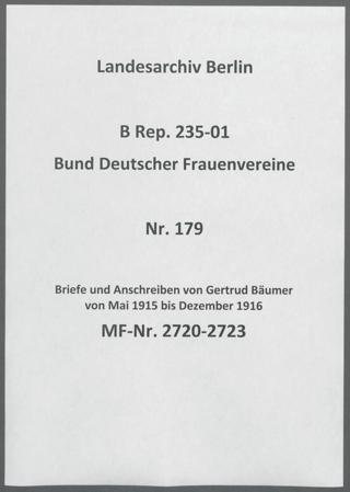 Briefe und Anschreiben von Gertrud Bäumer von Mai 1915 bis Dezember 1916