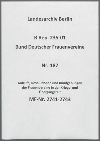 Aufrufe, Resolutionen und Kundgebungen der Frauenvereine in der Kriegs- und Übergangszeit