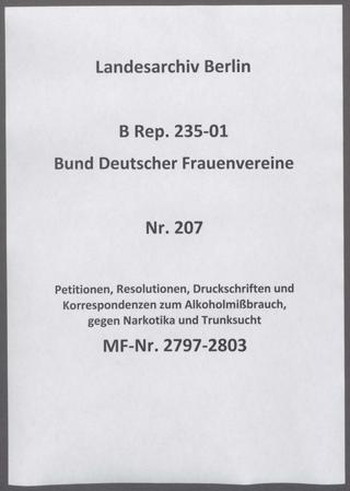 Petitionen, Resolutionen, Druckschriften und Korrespondenzen zum Alkoholmißbrauch, gegen Narkotika und Trunksucht