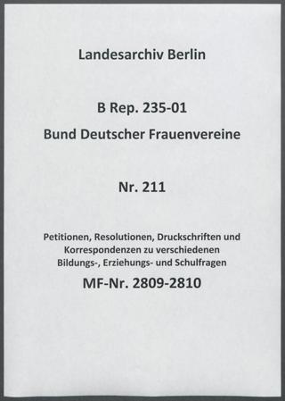 Petitionen, Resolutionen, Druckschriften und Korrespondenzen zu verschiedenen Bildungs-, Erziehungs- und Schulfragen