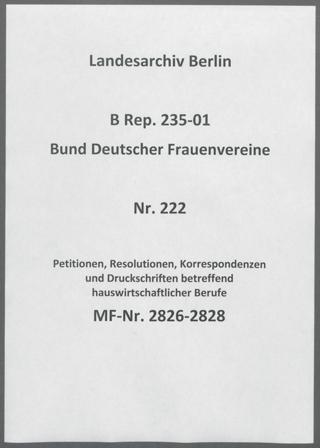 Petitionen, Resolutionen, Korrespondenzen und Druckschriften betreffend hauswirtschaftlicher Berufe