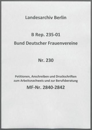 Petitionen, Anschreiben und Druckschriften zum Arbeitsnachweis und zur Berufsberatung