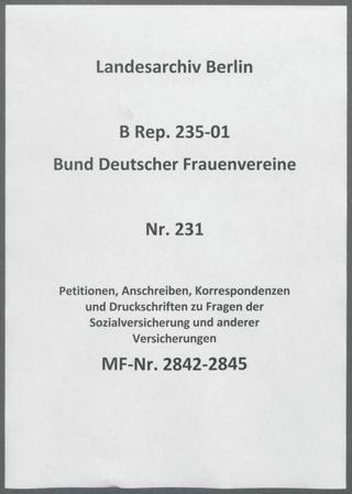 Petitionen, Anschreiben, Korrespondenzen und Druckschriften zu Fragen der Sozialversicherung und anderer Versicherungen
