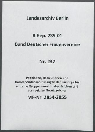 Petitionen, Resolutionen und Korrespondenzen zu Fragen der Fürsorge für einzelne Gruppen von Hilfsbedürftigen und zur sozialen Gesetzgebung