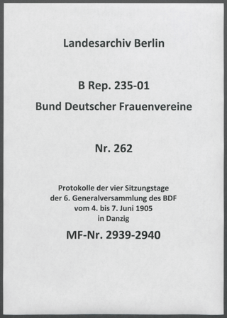 Protokolle der vier Sitzungstage der 6. Generalversammlung des BDF vom 4. bis 7. Juni 1905 in Danzig