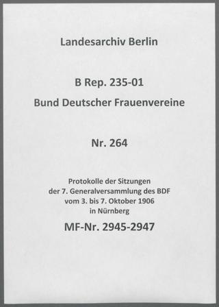 Protokolle der Sitzungen der 7. Generalversammlung des BDF vom 3. bis 7. Oktober 1906 in Nürnberg