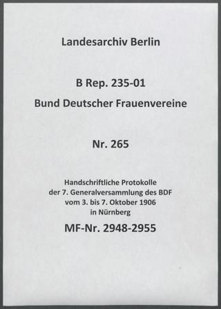 Handschriftliche Protokolle der 7. Generalversammlung des BDF vom 3. bis 7. Oktober 1906 in Nürnberg