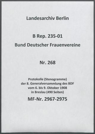 Protokolle (Stenogramme)  der 8. Generalversammlung des BDF vom 6. bis 9. Oktober 1908 in Breslau (490 Seiten)