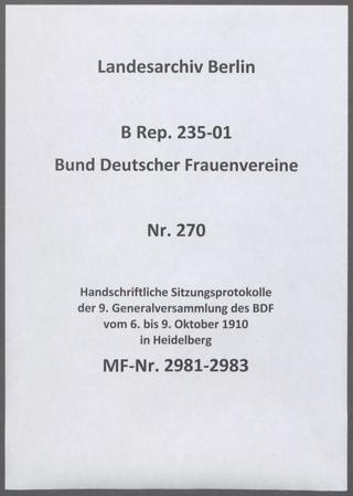 Handschriftliche Sitzungsprotokolle der 9. Generalversammlung des BDF vom 6. bis 9. Oktober 1910 in Heidelberg