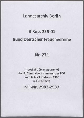 Protokolle (Stenogramme) der 9. Generalversammlung des BDF vom 6. bis 9. Oktober 1910 in Heidelberg