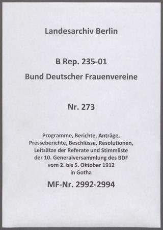Programme, Berichte, Anträge, Presseberichte, Beschlüsse, Resolutionen, Leitsätze der Referate und Stimmliste der 10. Generalversammlung des BDF vom 2. bis 5. Oktober 1912 in Gotha
