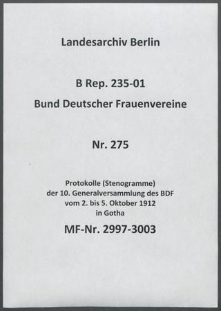 Protokolle (Stenogramme) der 10. Generalversammlung des BDF vom 2. bis 5. Oktober 1912 in Gotha